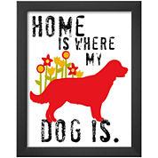 Art.com Home is Where My Dog is Framed Print Wall Art