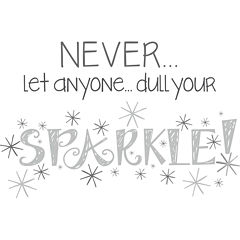 Never Dull Your Sparkle Wall Decal