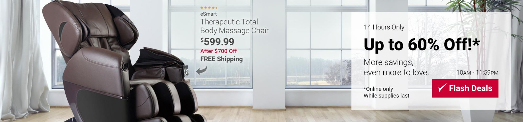 Flash deals up to 60% off! 10am to 11:59pm, today only. Featured item shows eSmart Therapeutic body massage chair for 599 dollars and 99 cents. Online only and with free shipping.