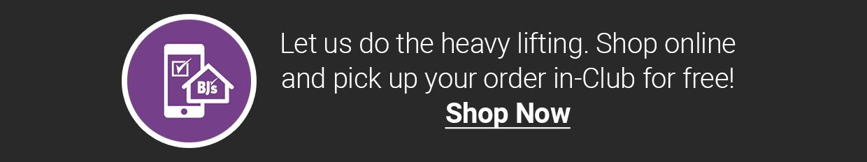 Let us do the heavy lifting. Shop online and pick up your order in Club for free! Click here to shop now.