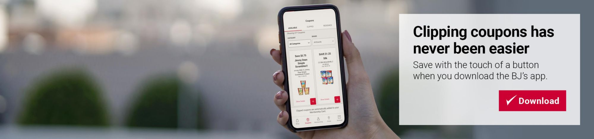 Clipping coupons has never been easier. Save with the touch of a button when you download the BJ's app. Click here to download.