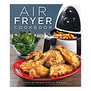 Air Fryer Cookbook: Amazing Recipes Without the Guilt