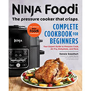 Ninja Foodi: The Pressure Cooker That Crisps Complete Cookbook for Beginners