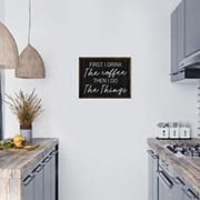 Stratton Home Decor First I Drink Coffee Then I Do Things Wall Art