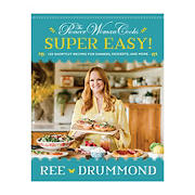 The Pioneer Woman Cooks—Super Easy! : 120 Shortcut Recipes for Dinners, Desserts, and More