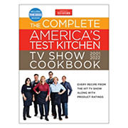 The Complete America's Test Kitchen TV Show Cookbook 2001-2022: Every Recipe from the Hit TV Show along with Product Ratings In
