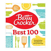 Betty Crocker Betty's Best 100: Favorite Recipes from America's Most Trusted Cook
