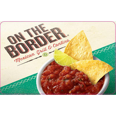 $25 On The Border Mexican Grill and Cantina Gift Card