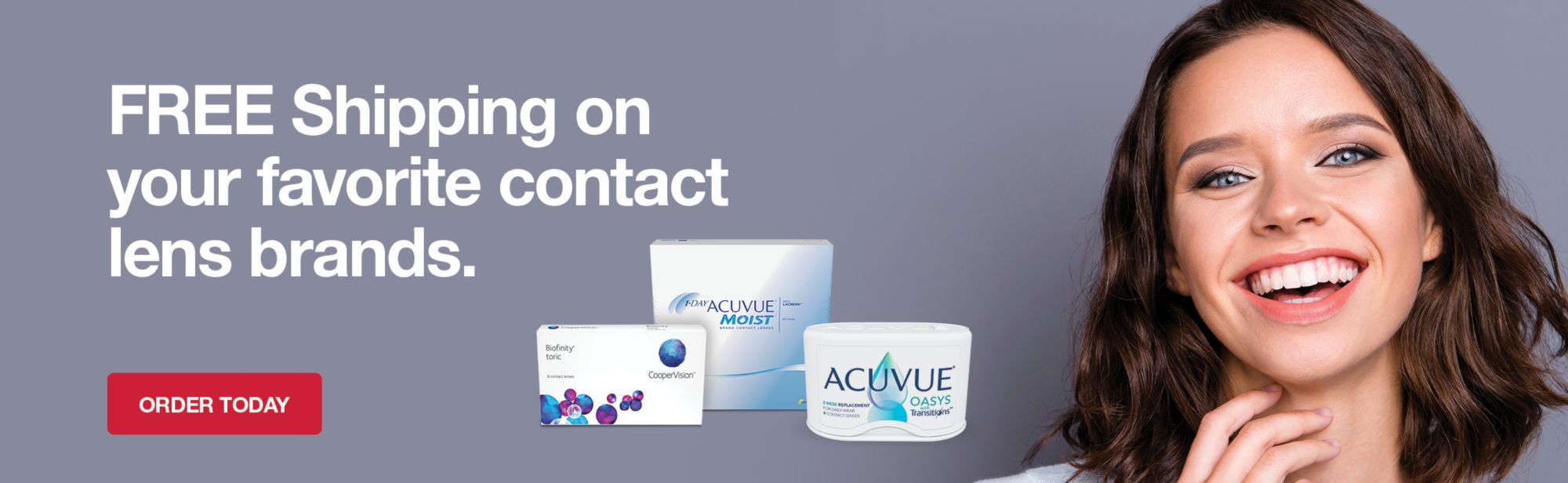 Free shipping on your favorite contact lens brands. Order today.