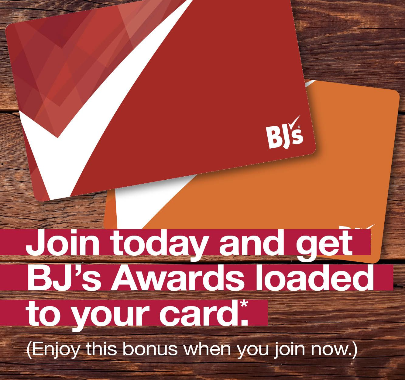 Join today and get a BJ's Awards.
