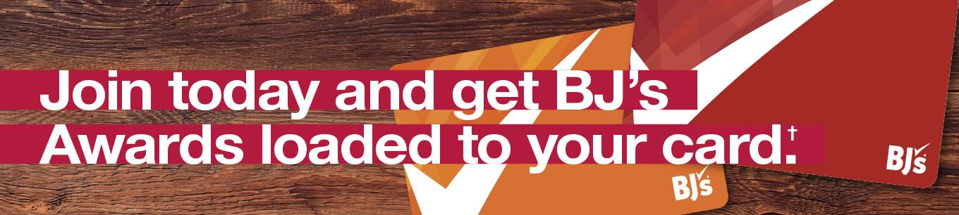 Join today and get BJ's Awards loaded to your card